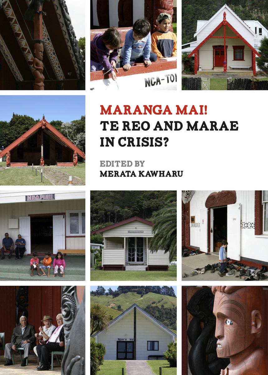 Maranga Mai! Te Reo and Marae in Crisis? by Merata Kawharu