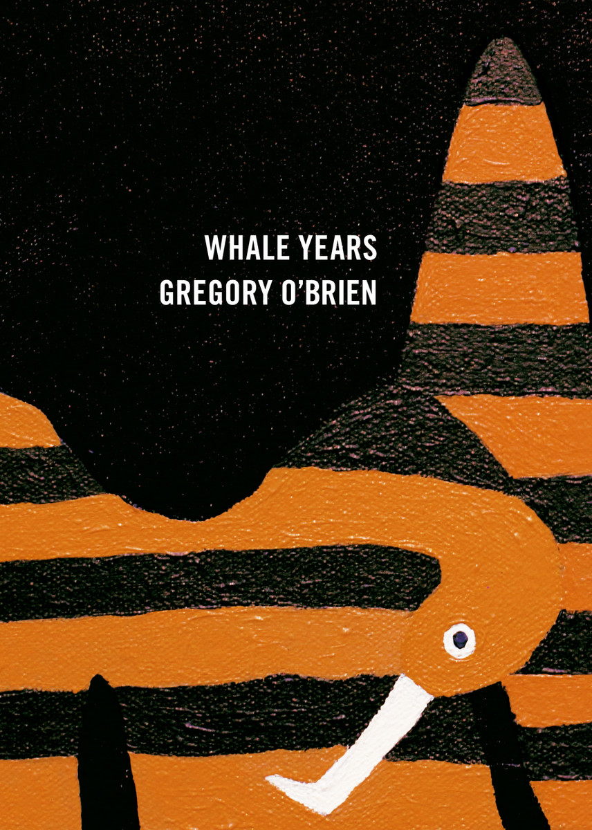 Whale Years by Gregory O'Brien