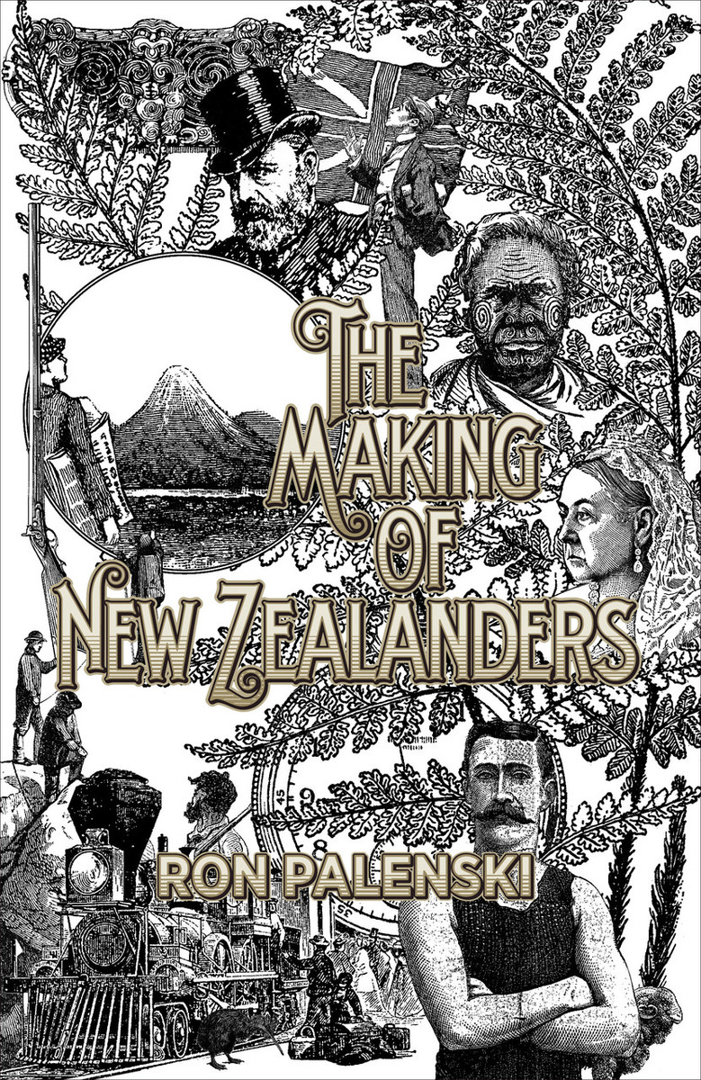 The Making of New Zealanders by Ron Palenski