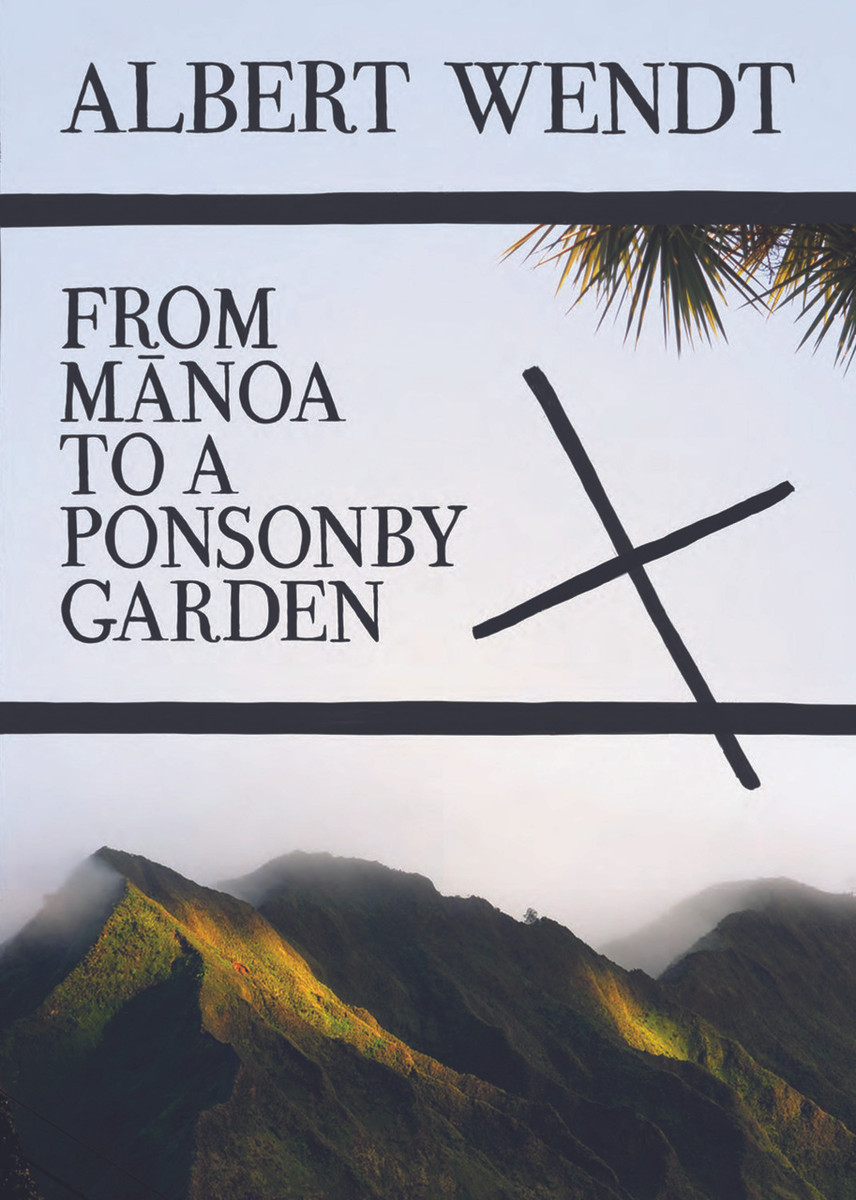 From Manoa to a Ponsonby Garden by Albert Wendt