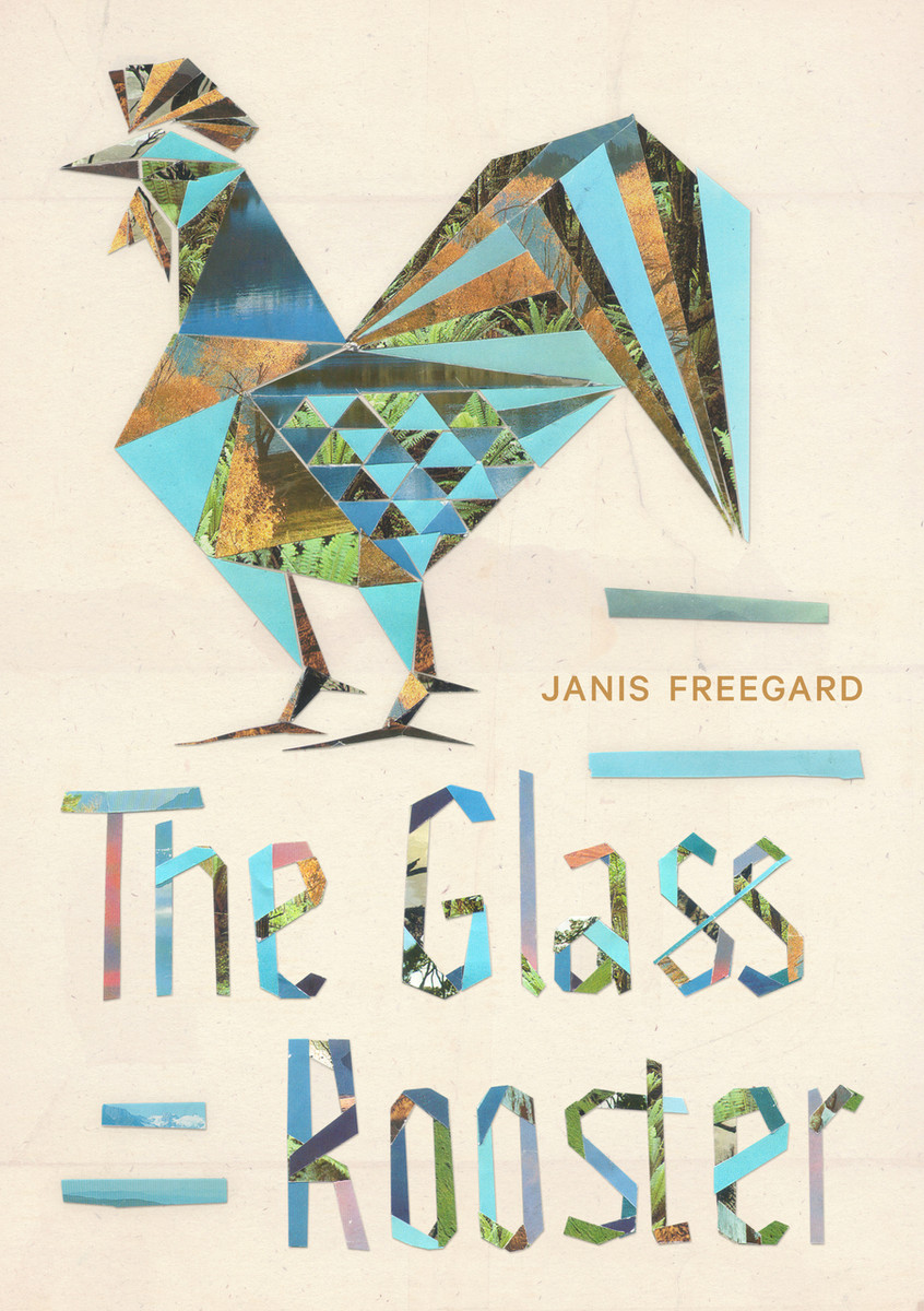 The Glass Rooster by Janis Freegard