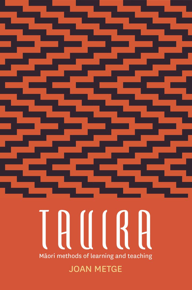 Tauira: Maori Methods of Learning and Teaching by Joan Metge
