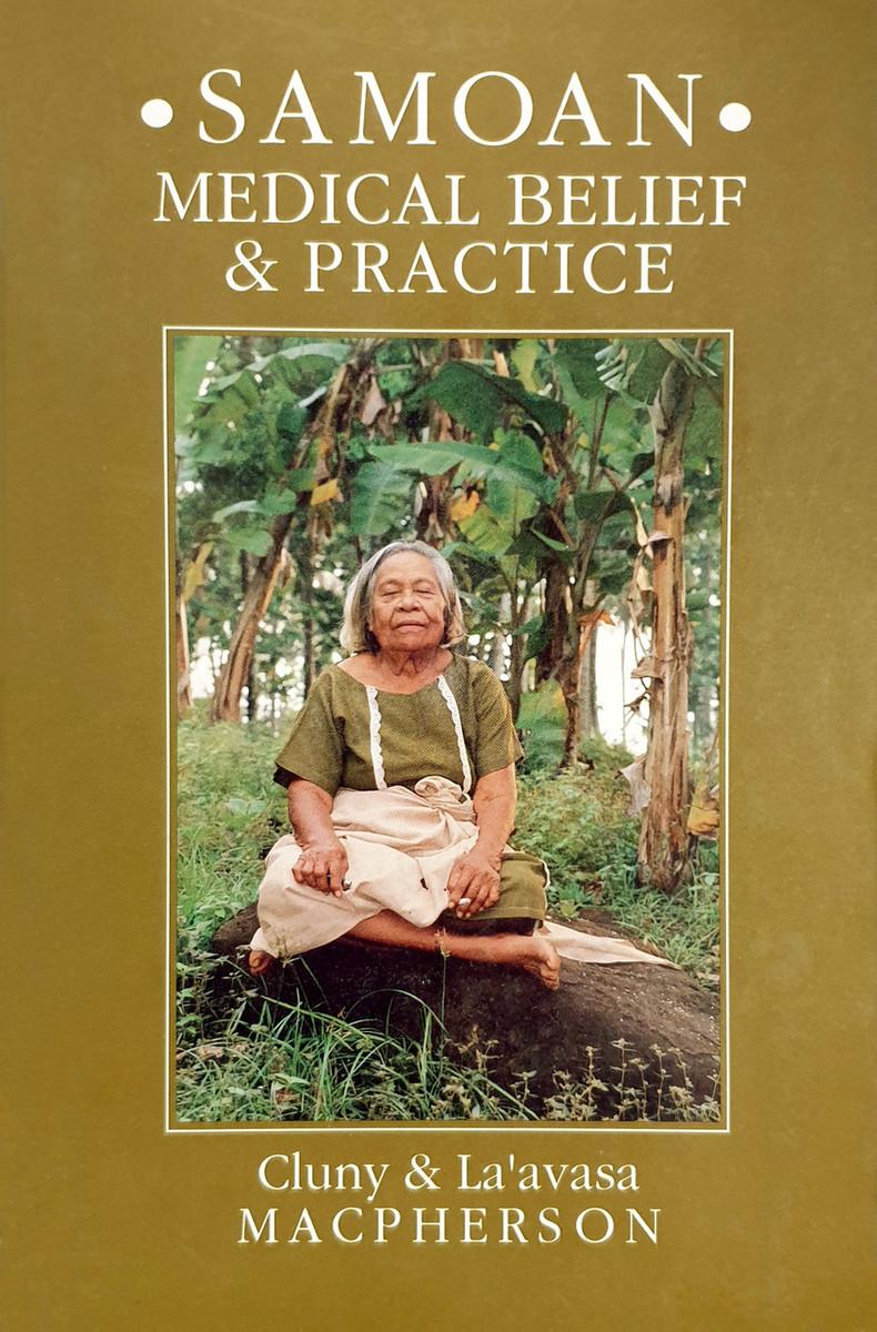 Samoan Medical Belief & Practice by Cluny Macpherson & La'avasa Macpherson