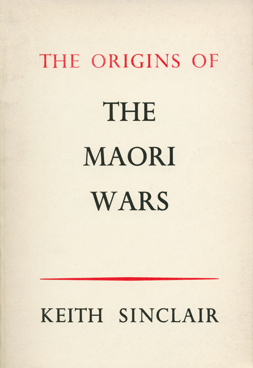 The Origins of the Maori Wars (2nd edition) by Keith Sinclair
