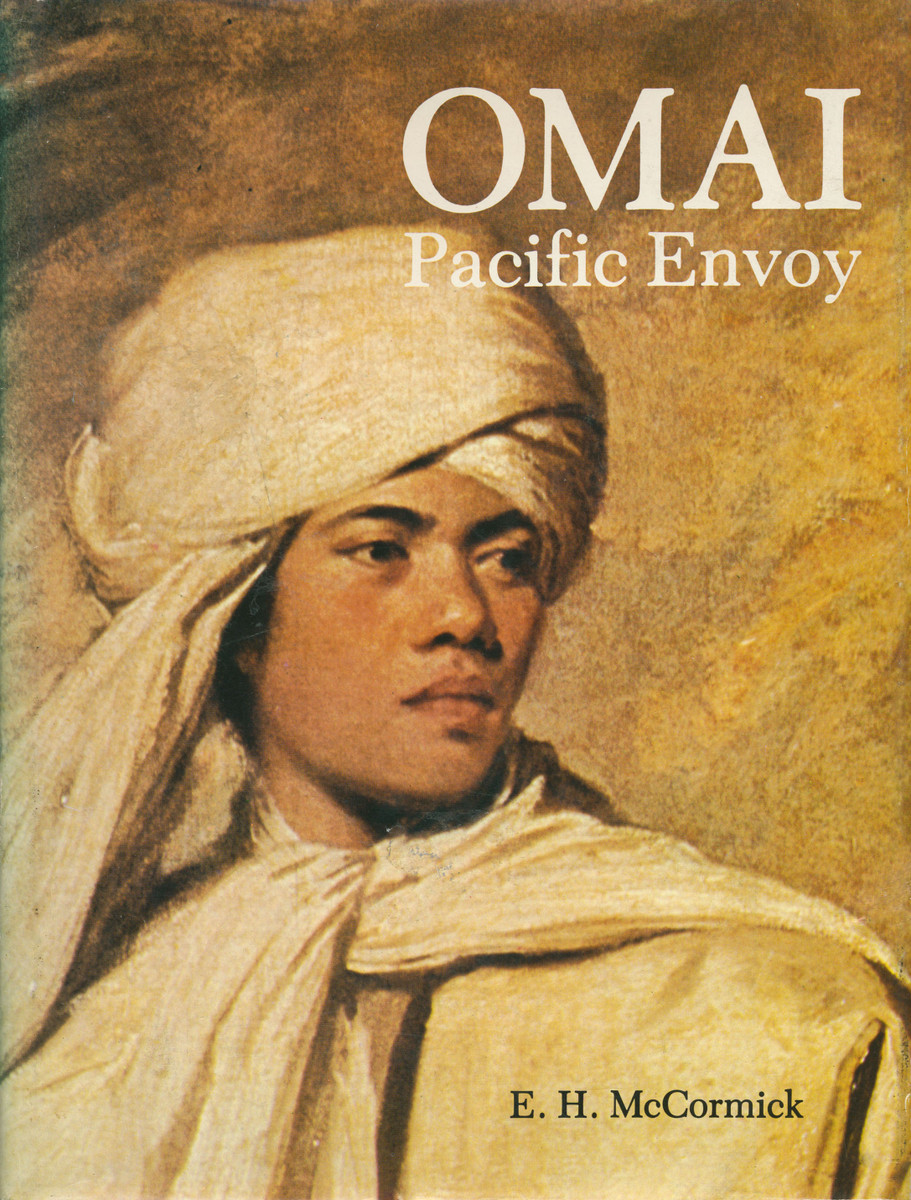 Omai: Pacific Envoy by Eric H. McCormick