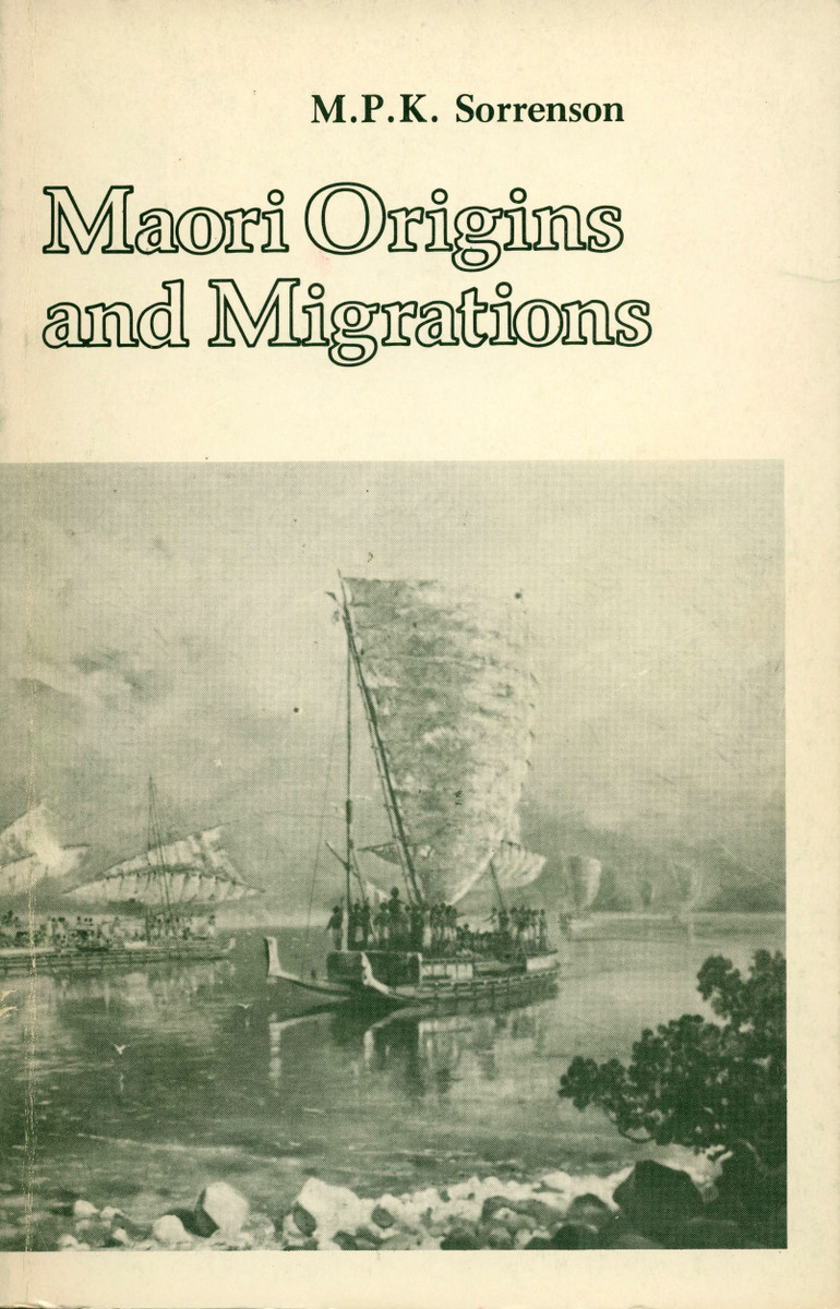 Maori Origins and Migrations: The Genesis of Some Pakeha Myths and Legends by M. P. K. Sorrenson