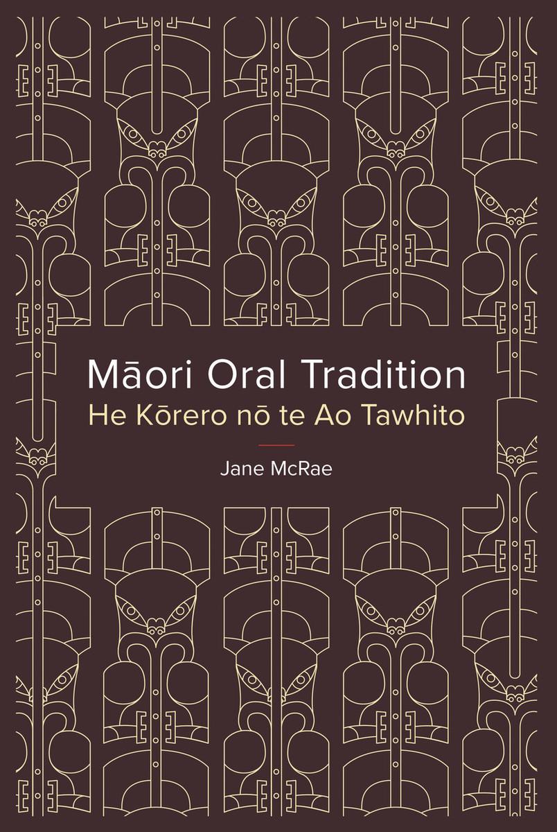 Māori Oral Tradition: He Kōrero nō te Ao Tawhito by Jane McRae