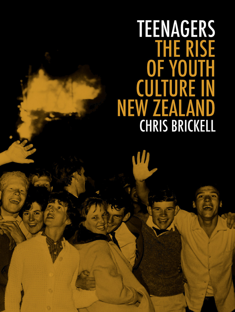 Teenagers: The Rise of Youth Culture in New Zealand by Chris Brickell