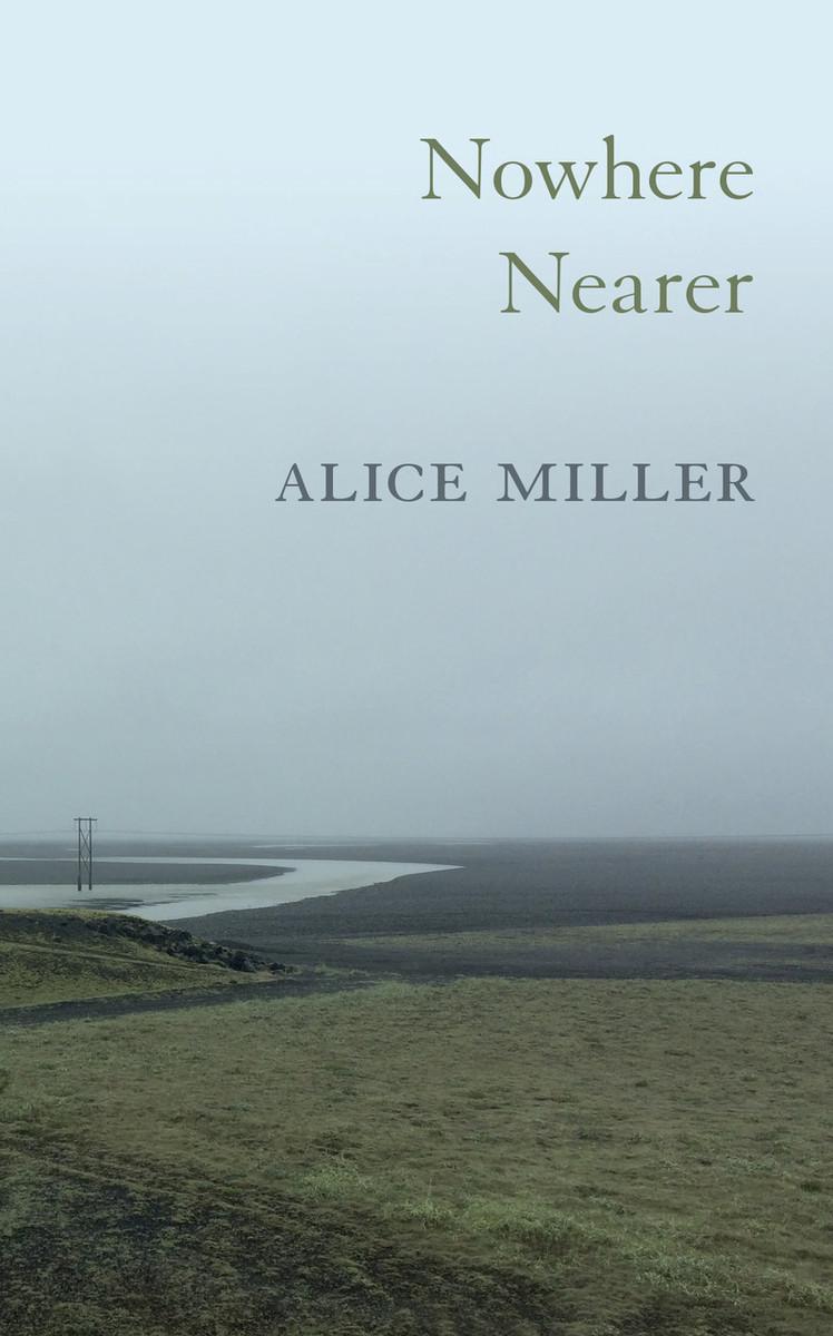 Nowhere Nearer by Alice Miller