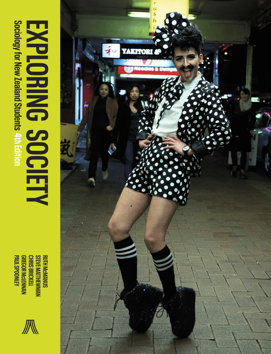 Exploring Society: Sociology for New Zealand Students, 4th Edition edited by Ruth McManus, Steve Matthewman, Chris Brickell, Gregor McLennan and Paul Spoonley