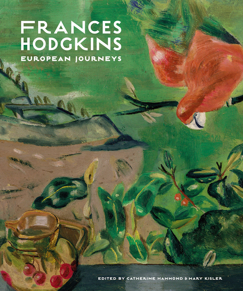 Frances Hodgkins: European Journeys edited by Catherine Hammond and Mary Kisler