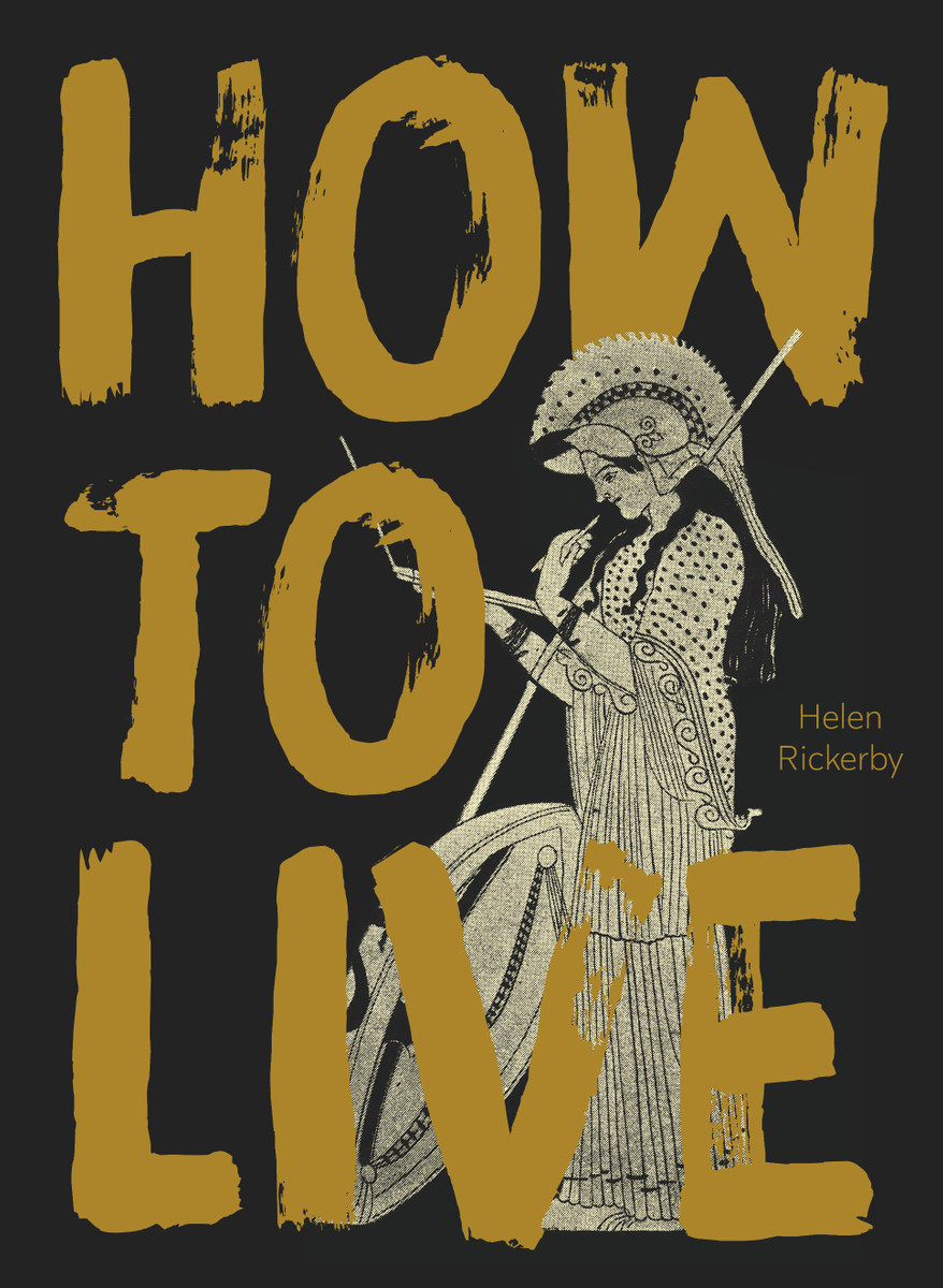 How to Live by Helen Rickerby