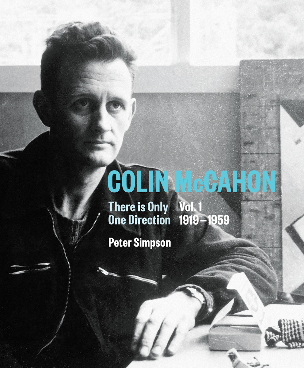 Colin McCahon: There is Only One Direction. Volume I. 1919–1959 by Peter Simpson