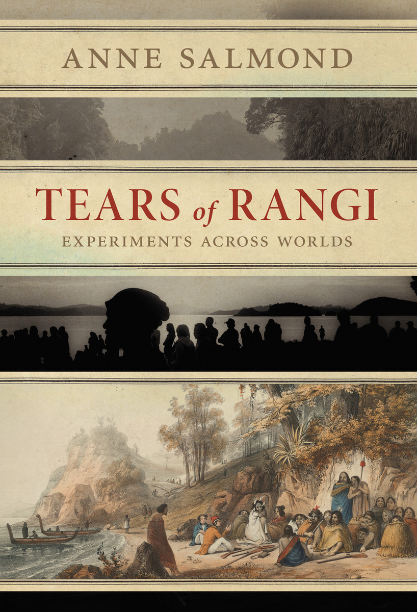 Tears of Rangi: Experiments Across Worlds by Anne Salmond