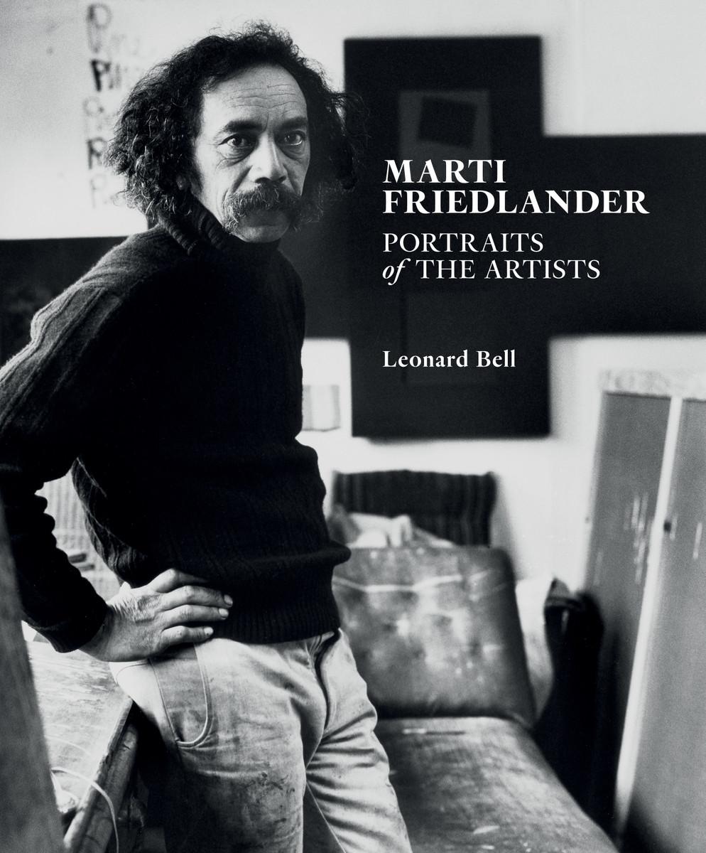 Marti Friedlander: Portraits of the Artists by Leonard Bell