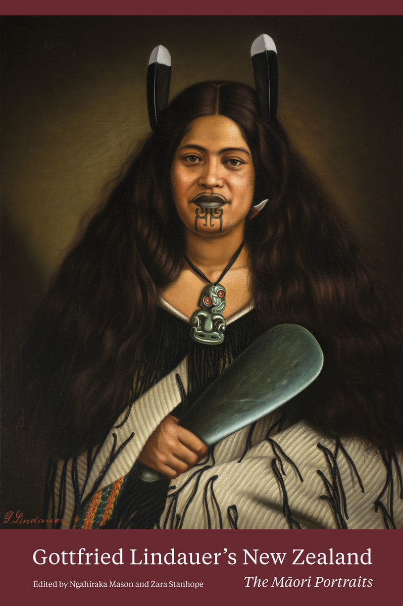 Gottfried Lindauer's New Zealand: The Māori Portraits by Ngahiraka Mason and Zara Stanhope, Pare Watene of Ngati Maru (1878) cover variant.