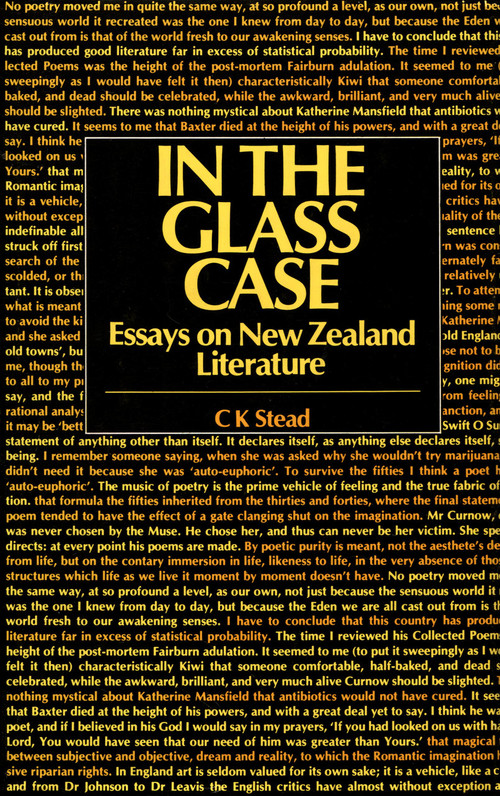 In the Glass Case: Essays on New Zealand Literature by C.K. Stead