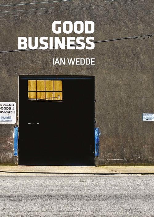 Good Business by Ian Wedde