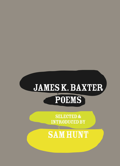 James K. Baxter: Poems Selected & introduced by Sam Hunt