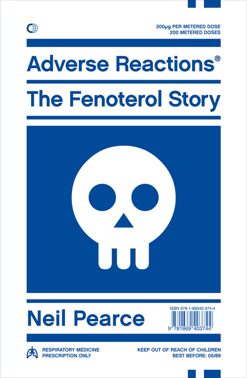 Adverse Reactions: The Fenoterol Story by Neil Pearce
