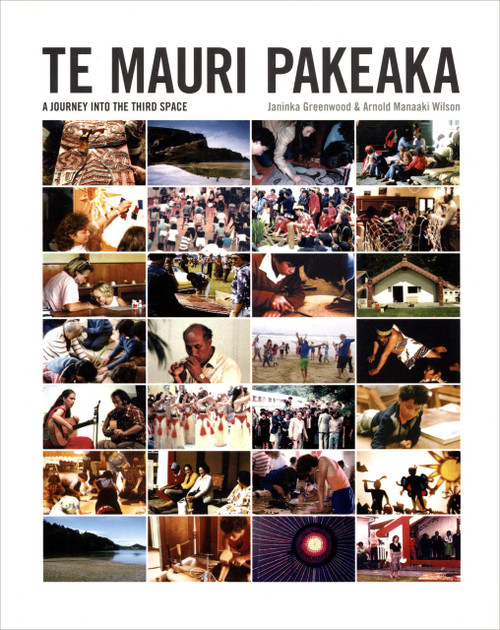 Te Mauri Pakeaka by Janinka Greenwood and Arnold Wilson