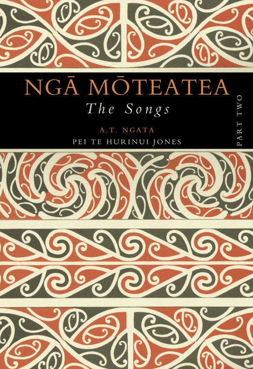 Nga Moteatea The Songs: Part Two by Apirana Ngata and translator Pei Te Hurinui Jones- Auckland University Press