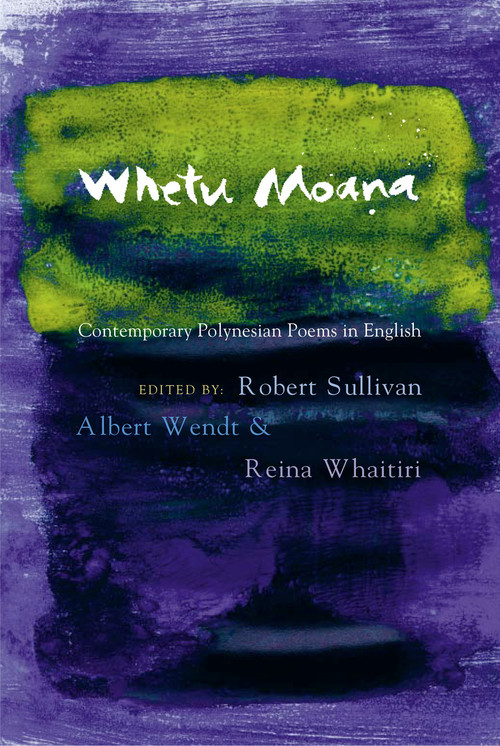 Whetu Moana: Contemporary Polynesian Poems in English Edited by Albert Wendt, Reina Whaitiri and Robert Sullivan