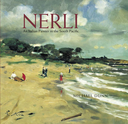 Nerli: An Italian Painter in the South Pacific by Michael Dunn