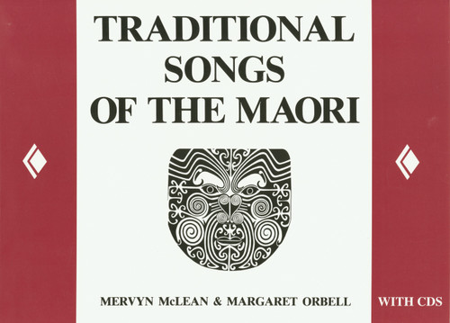 Traditional Songs of the Maori (New edition) by Mervyn McLean & Margaret Orbell