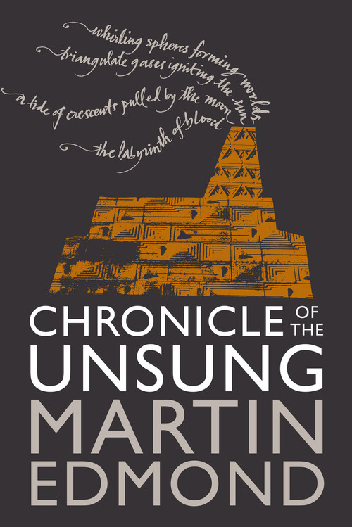 Chronicle of the Unsung by Martin Edmond