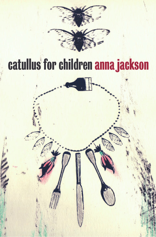 Catullus for Children by Anna Jackson