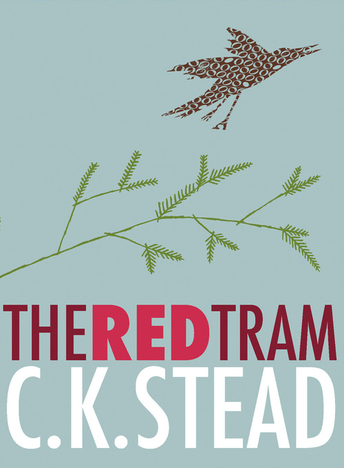 The Red Tram by C. K. Stead