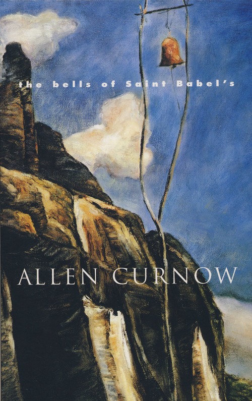 The Bells of St Babel's: Poems 1997–2001 by Allen Curnow