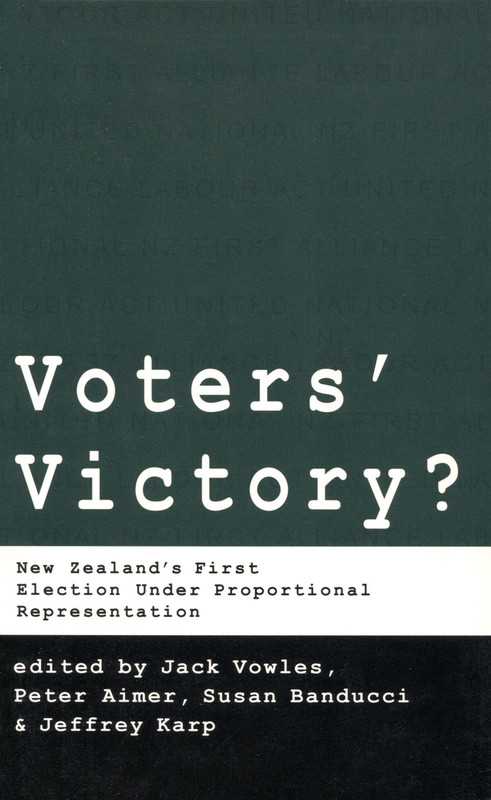 Voters' Victory: New Zealand's First Election under Proportional Representation by Jack Vowles, Peter Aimer, Susan Banducci & Jeffrey Karp