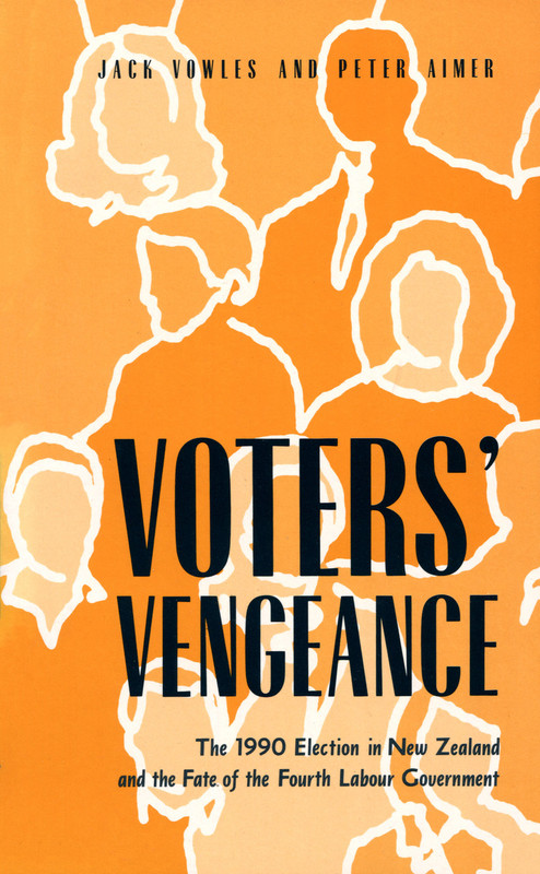 Voters' Vengeance: 1990 Election in New Zealand and the Fate of the Fourth Labour Government