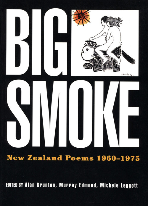 Big Smoke: New Zealand Poems 1960–1975 by Alan Brunton, Michele Leggott & Murray Edmond