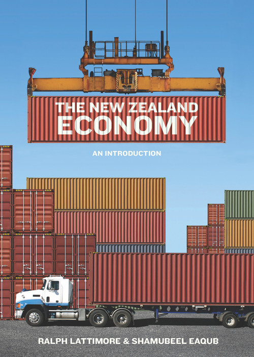 The New Zealand Economy: An Introduction by Ralph Lattimore & Shamubeel Eaqub