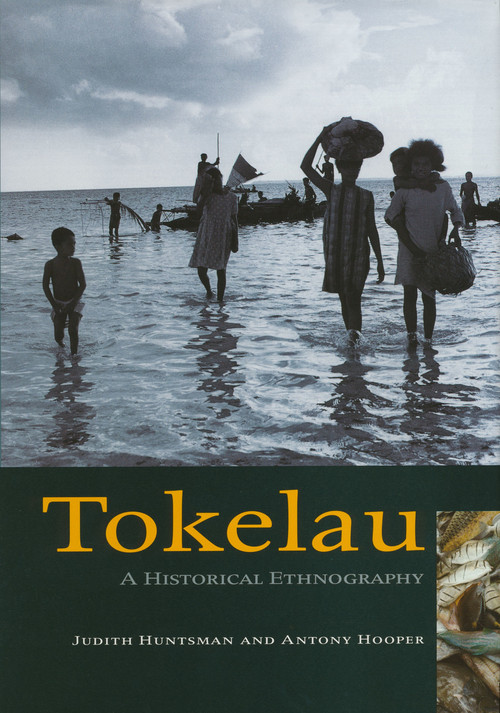 Tokelau: A Historical Ethnography by Judith Huntsman and Antony Hooper