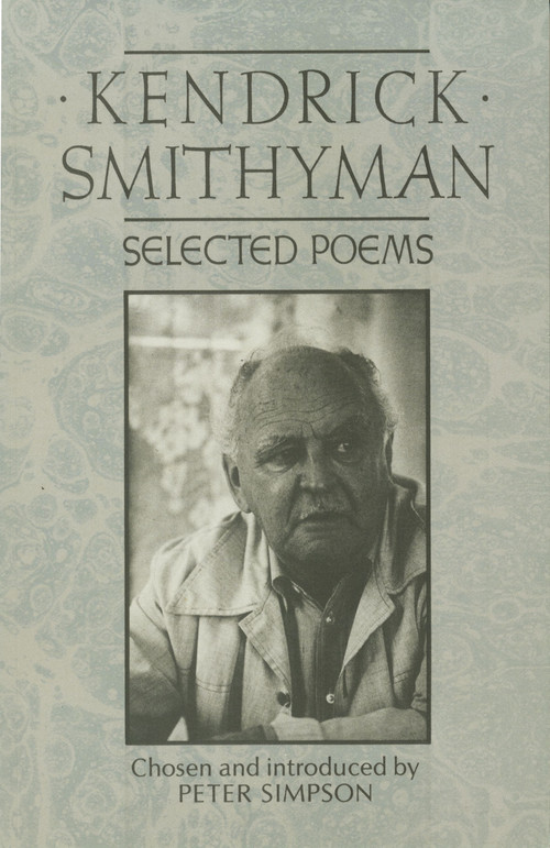 Kendrick Smithyman: Selected Poems Edited by Peter Simpson