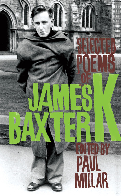 Selected Poems of James K. Baxter Edited by Paul Millar