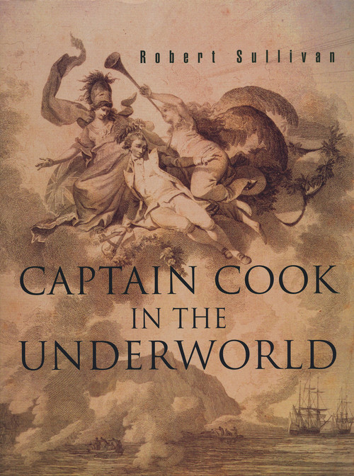 Captain Cook in the Underworld by Robert Sullivan