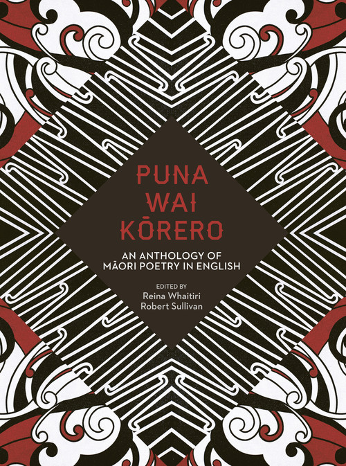 Puna Wai Korero: An Anthology of Maori Poetry in English by Reina Whaitiri and Robert Sullivan
