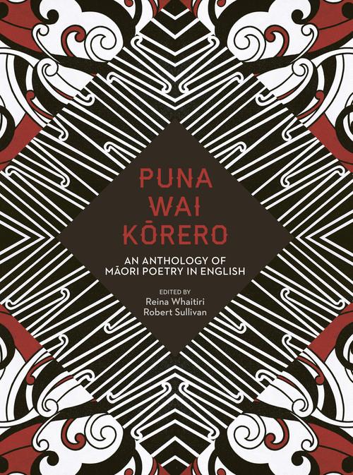 Puna Wai Korero: An Anthology of Maori Poetry in English by Reina Whaitiri and Robert Sullivan