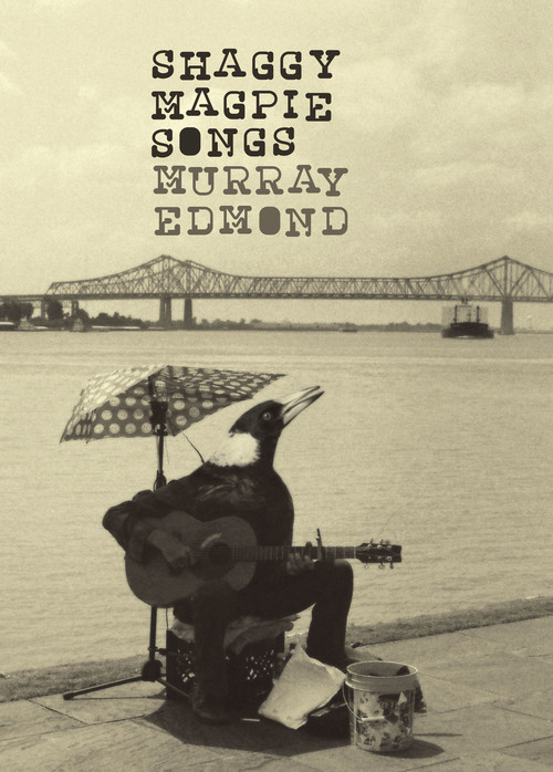 Shaggy Magpie Songs by Murray Edmond