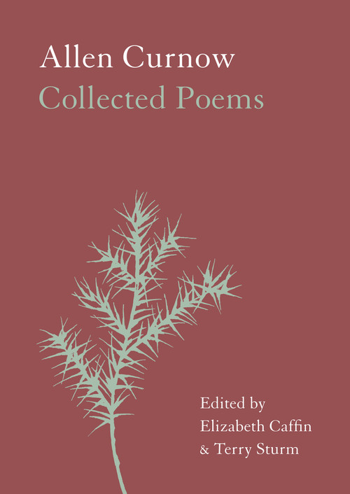 Allen Curnow: Collected Poems by Allen Curnow Edited by Elizabeth Caffin and Terry Sturm