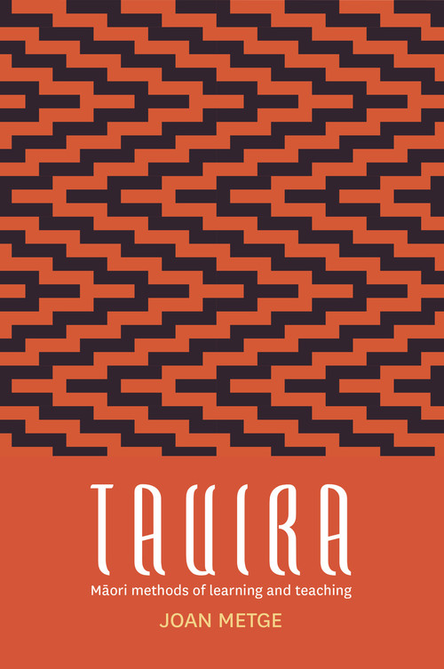 Tauira: Maori Methods of Learning and Teaching by Joan Metge