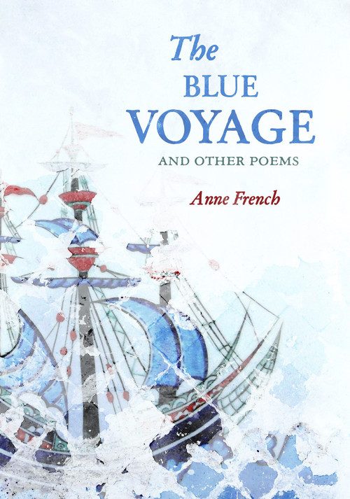 The Blue Voyage and Other Poems by Anne French