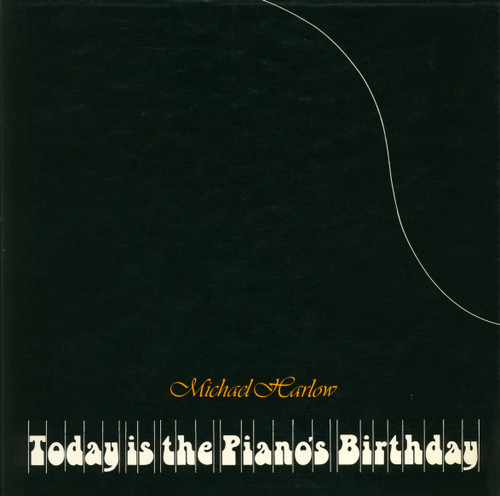 Today is the Piano's Birthday by Michael Harlow