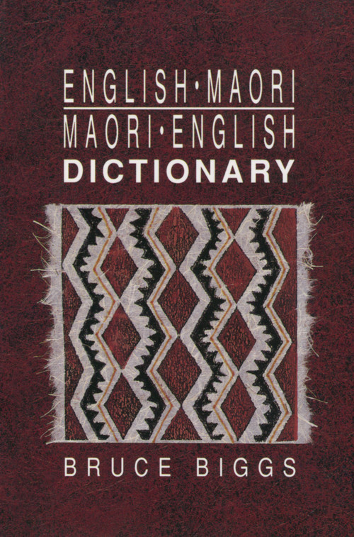 English–Maori Maori–English Dictionary (Fourth edition) by Bruce Biggs