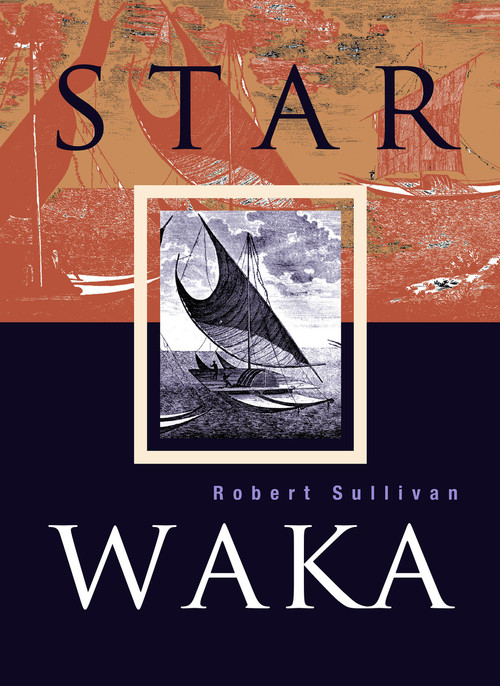 Star Waka by Robert Sullivan
